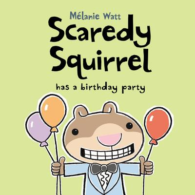 Scaredy Squirrel Has a Birthday Party Cover