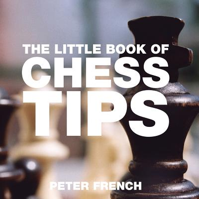 The Little Book of Chess Tips (Little Books of Tips) Cover Image