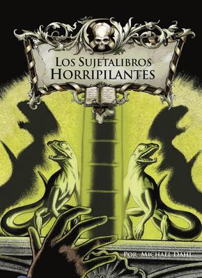 Los Sujetalibros Horripilantes Cover Image