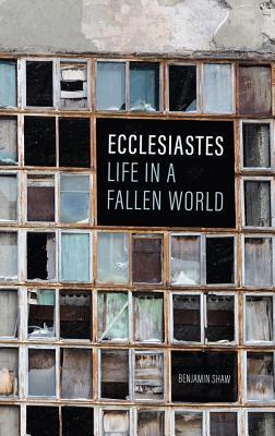 Ecclesiastes: Life in a Fallen World Cover Image
