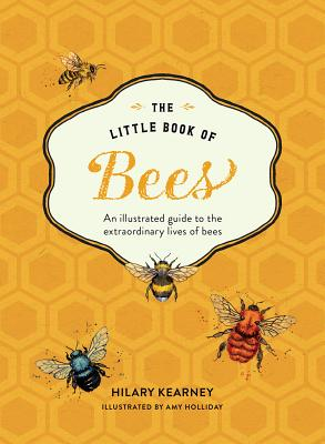 Little Book of Bees: The Fascinating World of Bees, Hives, Honey, and More Cover Image