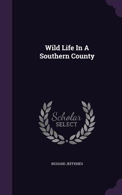 Wild Life in a Southern County Cover Image