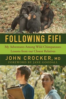 Following Fifi: My Adventures Among Wild Chimpanzees: Lessons from Our Closest Relatives Cover Image