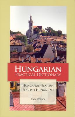 Hungarian-English/English-Hungarian Practical Dictionary (Hippocrene Practical Dictionaries (Hippocrene)) Cover Image