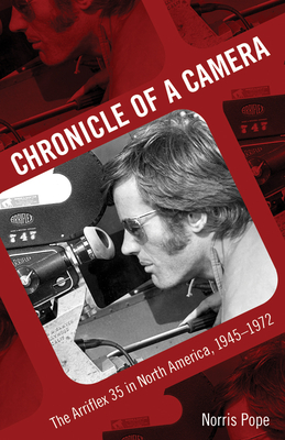 Chronicle of a Camera: The Arriflex 35 in North America, 1945-1972 Cover Image