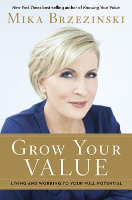 Grow Your Value: Living and Working to Your Full Potential Cover Image