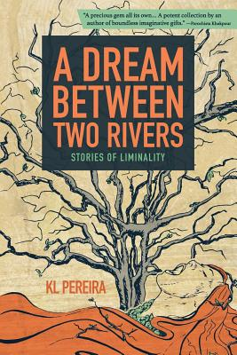A Dream Between Two Rivers: Stories of Liminality Cover Image