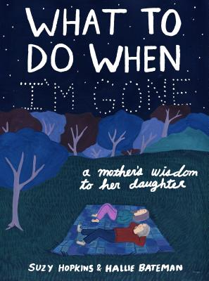 What to Do When I'm Gone: A Mother's Wisdom to Her Daughter Cover Image