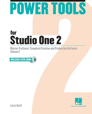 Power Tools for Studio One 2: Master PreSonus' Complete Creation and Production Software Cover Image