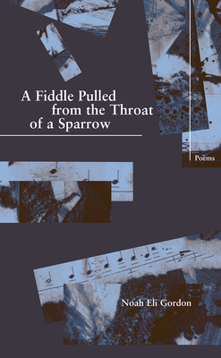 Cover for A Fiddle Pulled from the Throat of a Sparrow