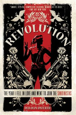 Revolution: The Year I Fell in Love and Went to Join the Sandinistas Cover Image