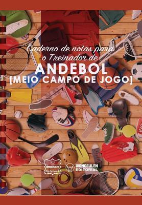 Caderno de notas para o Treinador de Andebol (Medio campo de jogo) Cover Image