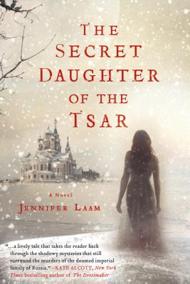 The Secret Daughter of the Tsar: A Novel of The Romanovs Cover Image