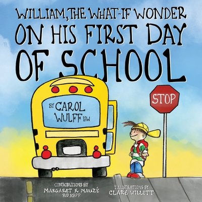 William, The What-If Wonder: On His First Day of School Cover Image