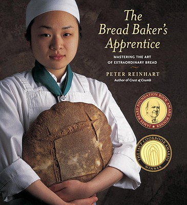 The Bread Baker's Apprentice: Mastering the Art of Extraordinary Bread Cover Image