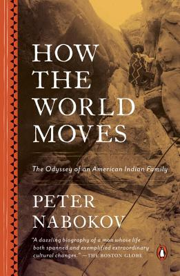 How the World Moves: The Odyssey of an American Indian Family Cover Image
