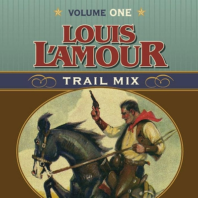 Trail Mix Volume One: Riding for the Brand, The Black Rock Coffin Makers, and Dutchman's Flat Cover Image