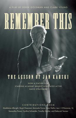 Remember This: The Lesson of Jan Karski cover