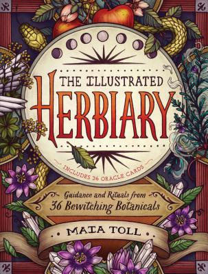 The Illustrated Herbiary: Guidance and Rituals from 36 Bewitching Botanicals (Wild Wisdom) Cover Image