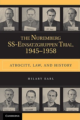 The Nuremberg Ss-Einsatzgruppen Trial, 1945-1958: Atrocity, Law, and History Cover Image