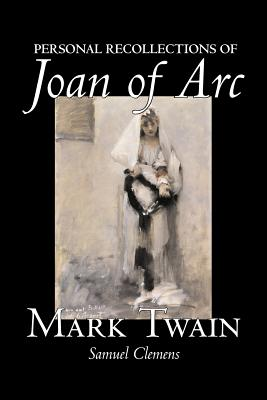 Personal Recollections of Joan of Arc by Mark Twain, Fiction, Classics Cover