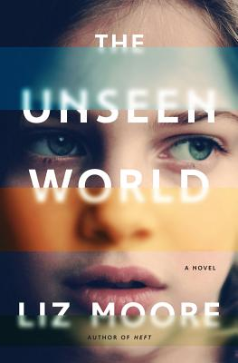 The Unseen World: A Novel Cover Image