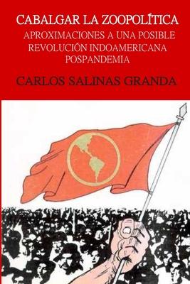 Cabalgar La Zoopolítica: Aproximaciones a Una Posible Revolución Indoamericana Pospandemia Cover Image