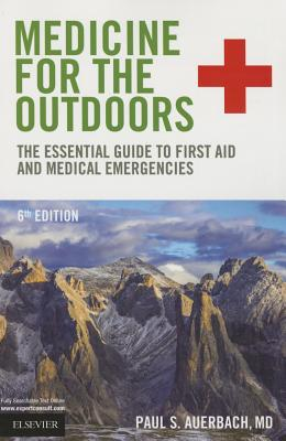 Medicine for the Outdoors: The Essential Guide to First Aid and Medical Emergencies Cover Image