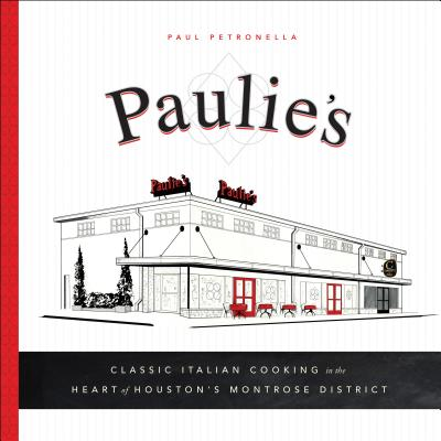 Paulie's: Classic Italian Cooking in the Heart of Houston's Montrose District Cover Image