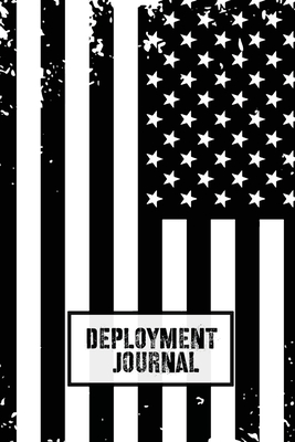 Deployment Journal: Soldier Military Pages, For Writing, With Prompts, Deployed Memories, Write Ideas, Thoughts & Feelings, Lined Notes, G Cover Image