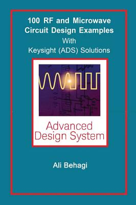 100 RF and Microwave Circuit Design: with Keysight (ADS) Solutions Cover Image