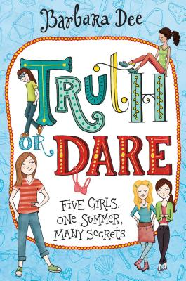 Truth or Dare by Barbara Dee