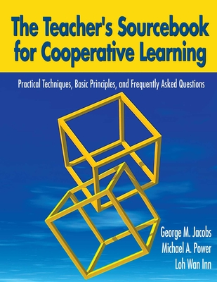 The Teacher's Sourcebook for Cooperative Learning: Practical Techniques, Basic Principles, and Frequently Asked Questions Cover Image