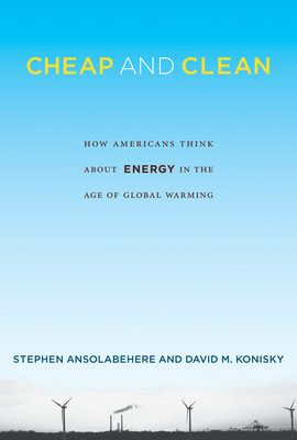 Cheap and Clean: How Americans Think about Energy in the Age of Global Warming Cover Image