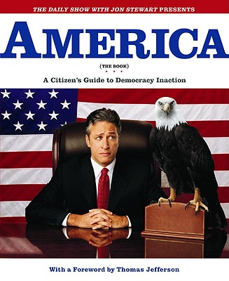 The Daily Show with Jon Stewart Presents America (the Book) Cover