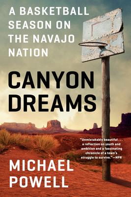 Canyon Dreams: A Basketball Season on the Navajo Nation Cover Image