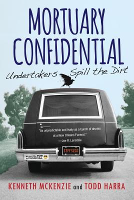 Mortuary Confidential: Undertakers Spill the Dirt Cover Image