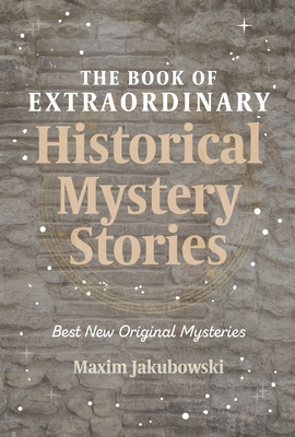 The Book of Extraordinary Historical Mystery Stories: The Best New Original Stories of the Genre (American Mystery Book, Sherlock Holmes Gift) Cover Image