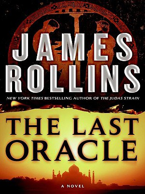 The Last Oracle: A Sigma Force Novel (Sigma Force Novels #4) Cover Image