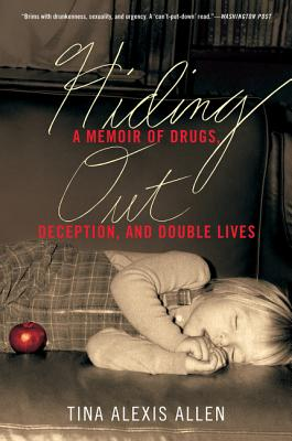 Hiding Out: A Memoir of Drugs, Deception, and Double Lives Cover Image