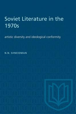 Soviet Literature in the 1970s: Artistic diversity and ideological conformity (Heritage) Cover Image