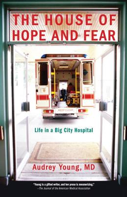 The House of Hope and Fear: Life in a Big City Hospital Cover Image