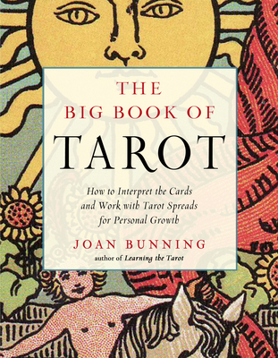 The Big Book of Tarot: How to Interpret the Cards and Work with Tarot Spreads for Personal Growth (Weiser Big Book Series) Cover Image