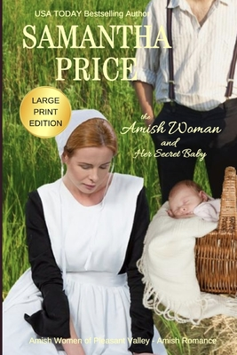 The Amish Woman And Her Secret Baby LARGE PRINT: Amish Romance Cover Image