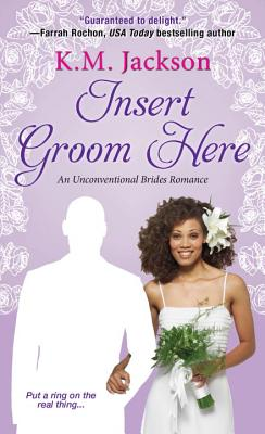 Insert Groom Here (Unconventional Brides Romance #1) Cover Image