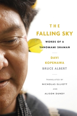 The Falling Sky: Words of a Yanomami Shaman Cover Image