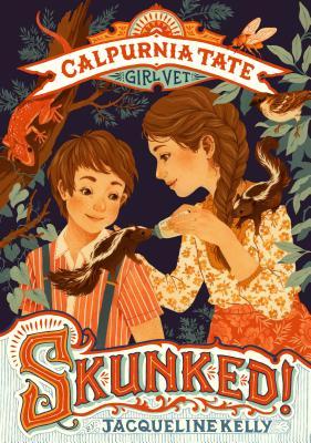 Skunked!: Calpurnia Tate, Girl Vet Cover Image