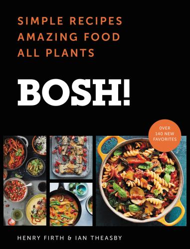 BOSH!: Simple Recipes * Amazing Food * All Plants Cover Image