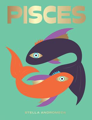 Pisces: Harness the Power of the Zodiac (astrology, star sign) (Seeing Stars) Cover Image