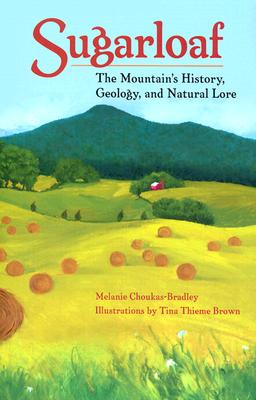 Sugarloaf: The Mountain's History, Geology, and Natural Lore (Center Books) Cover Image
